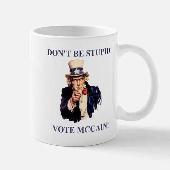 Don't Be Stupid Vote McCain Mug