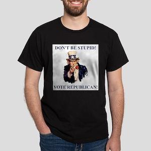Don't Be Stupid Vote Republican Dark T-Shirt