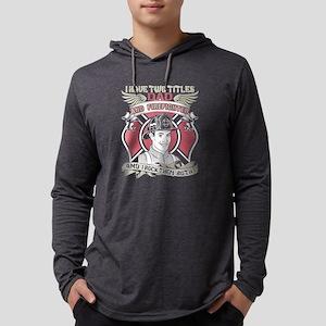 Firefighter Dad T Shirt, Firef Long Sleeve T-Shirt