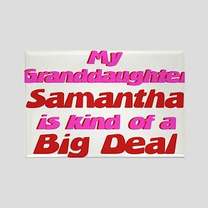 Granddaughter Samantha - Big Rectangle Magnet
