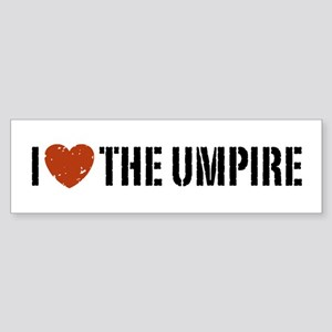 I Love The Umpire Bumper Sticker