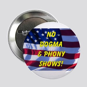No Dogma and Phony Show Button