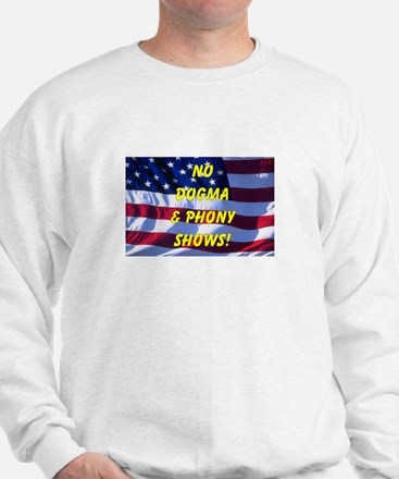 No Dogma and Phony Show Sweatshirt