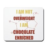 Chocolate Enriched Mousepad