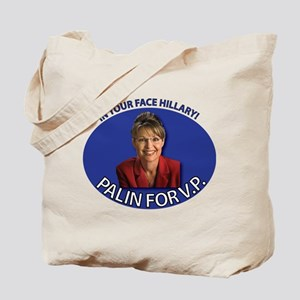 In Your Face Hillary! Tote Bag