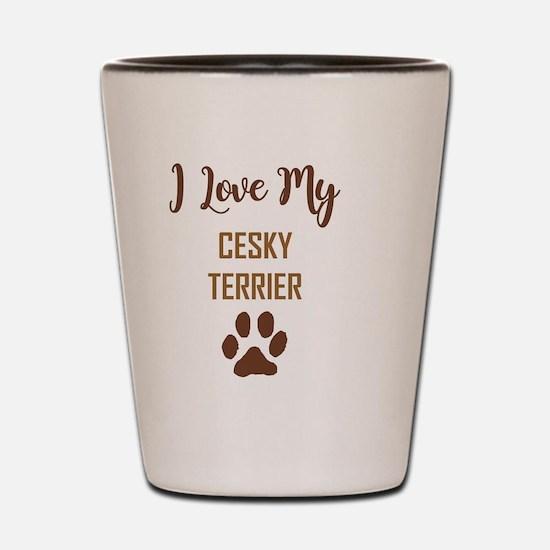 I LOVE MY DOG! Shot Glass