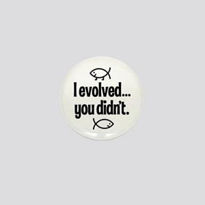 I evolved, You didn't! Mini Button