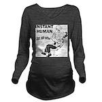 Instant Human Long Sleeve Maternity T-Shirt