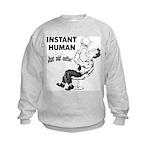Instant Human Kids Sweatshirt