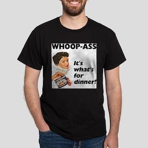 Whoop Ass Dinner Dark T-Shirt