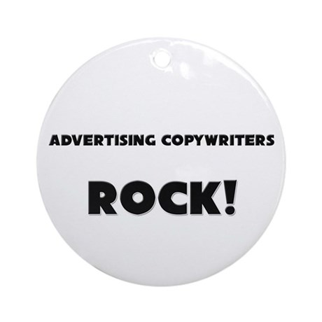 Advertising Copywriters ROCK Ornament (Round)