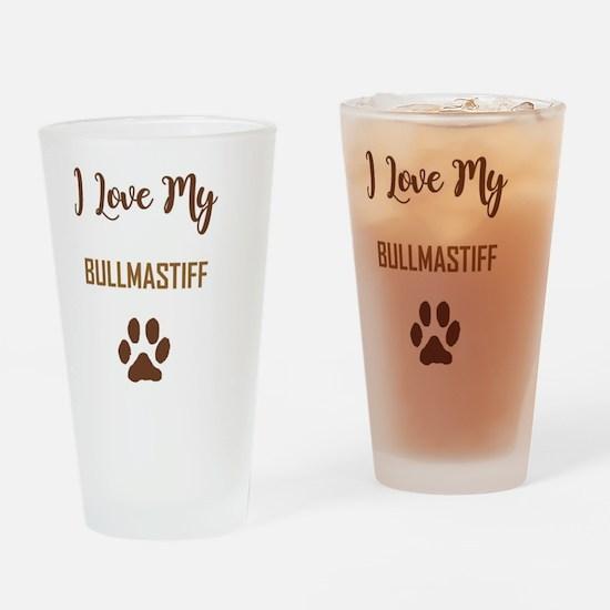 I LOVE MY DOG! Drinking Glass