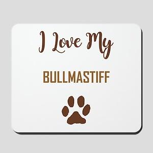I LOVE MY DOG! Mousepad