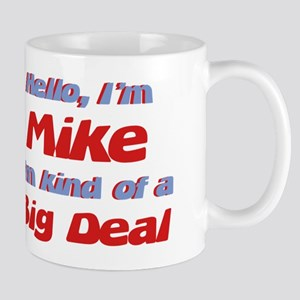 I'm Mike - I'm A Big Deal Mug