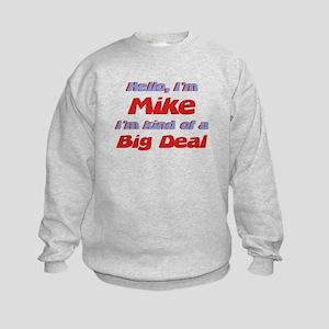 I'm Mike - I'm A Big Deal Kids Sweatshirt