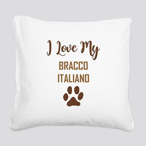 I LOVE MY DOG! Square Canvas Pillow