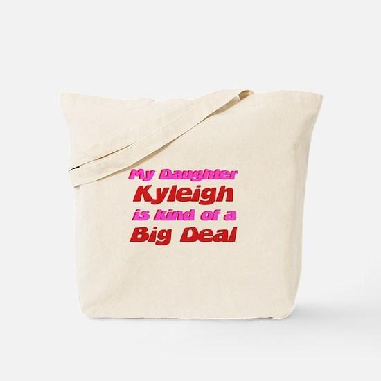 My Daughter Kyleigh - Big Dea Tote Bag