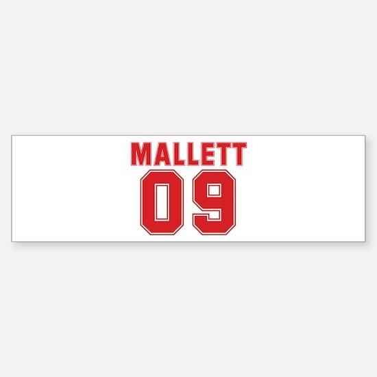 MALLETT 09 Bumper Bumper Bumper Sticker