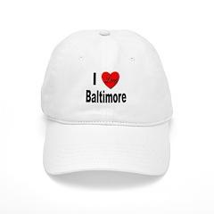 I Love Baltimore Baseball Cap
