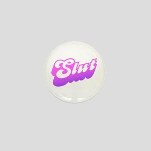 SLUT Mini Button