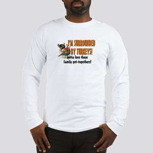 Surrounded by Turkeys Long Sleeve T-Shirt