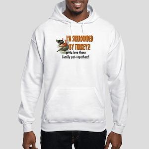 Surrounded by Turkeys Hooded Sweatshirt