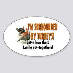 Surrounded by Turkeys Oval Sticker