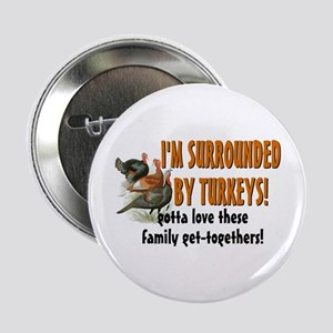 """Surrounded by Turkeys 2.25"""" Button"""
