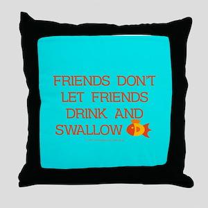 Don't swallow goldfish. Throw Pillow