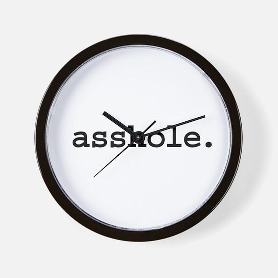 asshole. Wall Clock