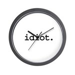 idiot. Wall Clock