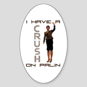 Crush on Palin - 2 Oval Sticker