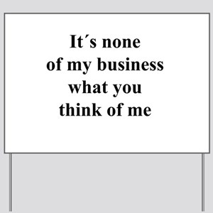None of My Business black txt Yard Sign
