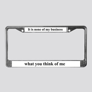 None of My Business black txt License Plate Frame