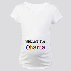 BABIES FOR OBAMA Maternity T-Shirt