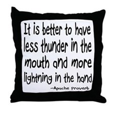 Thunder in the Mouth Apache Saying Throw Pillow