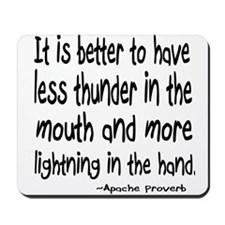 Thunder in the Mouth Apache Saying Mousepad