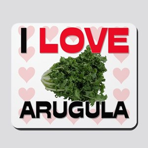 I Love Arugula Mousepad