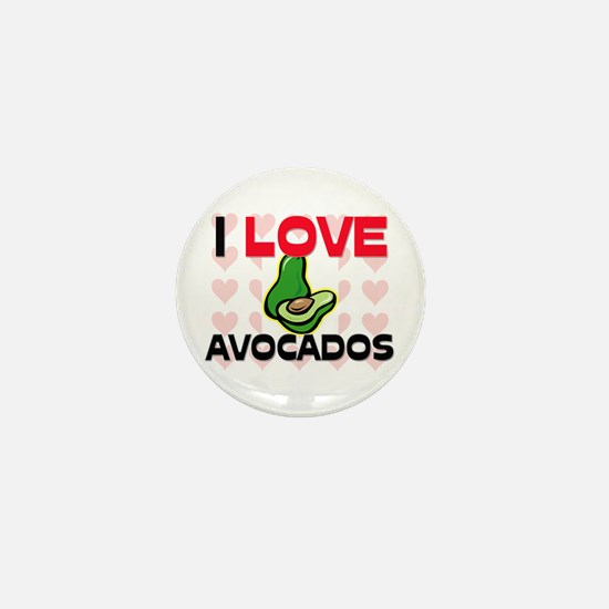 I Love Avocados Mini Button