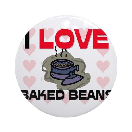 I Love Baked Beans Ornament (Round)