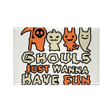 Ghouls Just Wanna Have Fun Rectangle Magnet