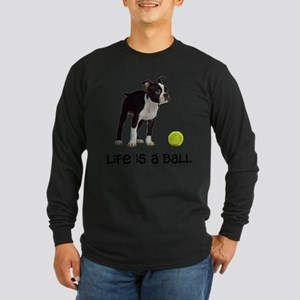 Boston Terrier Life Long Sleeve Dark T-Shirt