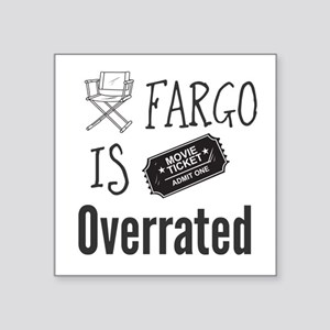 Fargo is Overrated Sticker