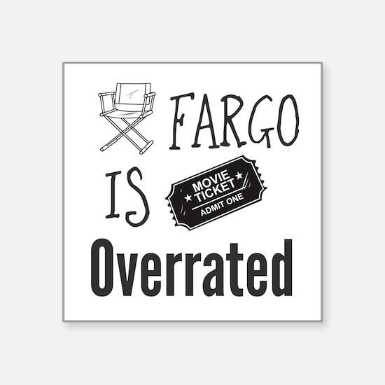 Fargo is Overrated Sticker