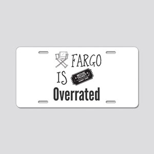 Fargo is Overrated Aluminum License Plate