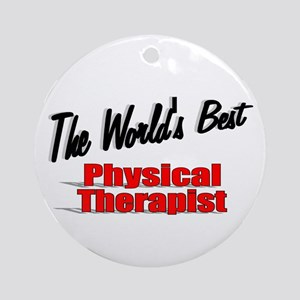 """""""The World's Best Physical Therapist"""" Ornament (Ro"""