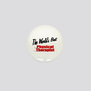 """""""The World's Best Physical Therapist"""" Mini Button"""