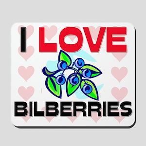 I Love Bilberries Mousepad