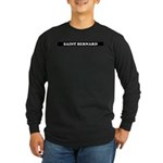 Saint Bernard Gifts Long Sleeve Dark T-Shirt