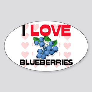 I Love Blueberries Oval Sticker